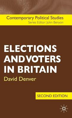 Elections and Voters in Britain. Contemporary Political Studies Series.
