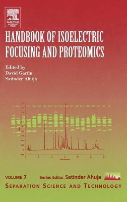 Handbook of Isoelectric Focusing and Proteomics. Separation Science and Technology, Volume 7.