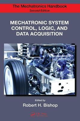 Mechatronic System Control, Logic, and Data Acquisition. the Mechatronic Handbook