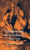 Literature and the Irish Famine, 1845-1919. Oxford Historical Monogrpahs