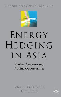 Energy Hedging in Asia: Market Structure and Trading Opportunities
