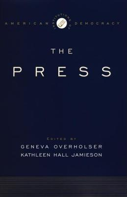 Institutions of American Democracy: The Press. Institutions of American Democracy Series.