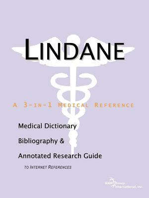 Lindane: A Medical Dictionary, Bibliography, and Annotated Research Guide to Internet References