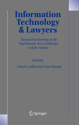 Information Technology and Lawyers: Advanced Technology in the Legal Domain, from Challenges to Daily Routine