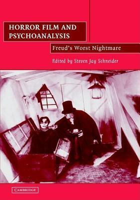 Horror Film and Psychoanalysis: Freud's Worst Nightmare. Cambridge Studies in Film