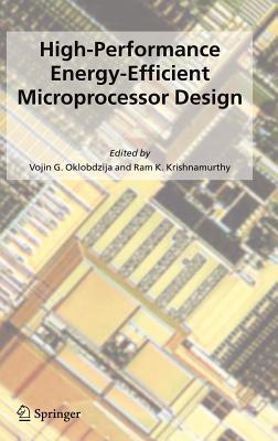High-Performance Energy-Efficient Microprocessor Design. Series on Integrated Circuits and Systems.