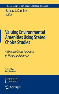 valuing-environmental-amenities-using-stated-choice-studies-a-common-sense-approach-to-theory-and-practice