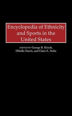 Encyclopedia of Ethnicity and Sports in the United States