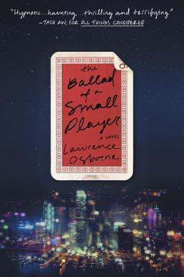 The Ballad of a Small Player: A Novel