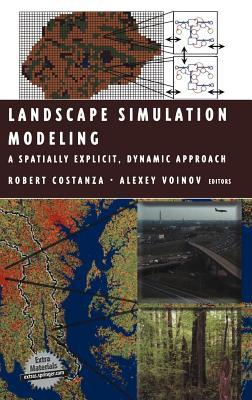 Landscape Simulation Modeling: A Spatially Explicit, Dynamic Approach