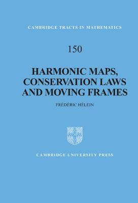 Harmonic Maps, Conservation Laws and Moving Frames: Cambridge Tracts in Mathematics