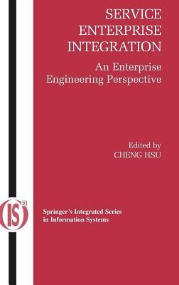Service Enterprise Integration: An Enterprise Engineering Perspective. Integrated Series in Information Systems.