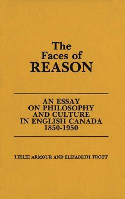 Faces of Reason: An Essay on Philosophy and Culture in English Canada