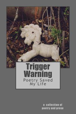Trigger Warning: Poetry Saved My Life