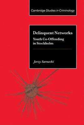 Delinquent Networks: Youth Co-Offending in Stockholm. Cambridge Studies in Criminology