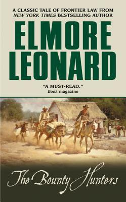 The Bounty Hunters by Elmore Leonard