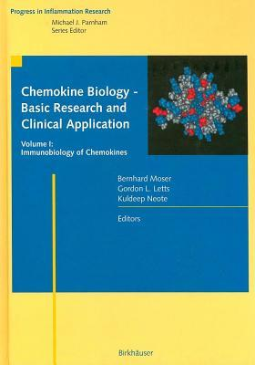 Chemokine Biology - Basic Research and Clinical Application; Volume I: Immunobiology of Chemokines