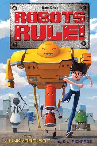 The Junkyard Bot(Robots Rule! 1)