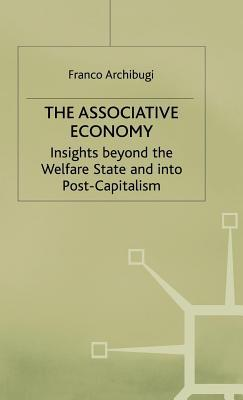 Associative Economy: Insights Beyond the Welfare State and Into Post-Capitalism