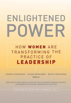 Ebook Enlightened Power: How Women Are Transforming the Practice of Leadership by Lin Coughlin read!