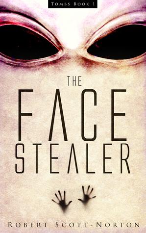 7f61a7d1af The Face Stealer (Tombs  1) by Robert Scott-Norton