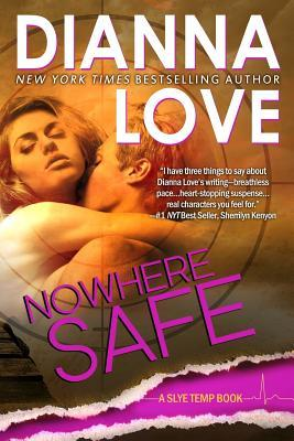 Nowhere Safe (Slye Temp #1) - Dianna Love