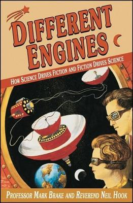 Different Engines: How Science Drives Fiction and Ficton Drives Science
