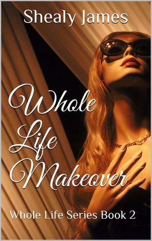 Whole Life Makeover (Whole Life #2)