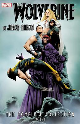 Wolverine by Jason Aaron: The Complete Collection, Volume 3
