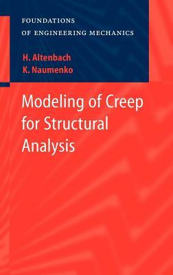 Modeling of Creep for Structural Analysis. Foundations of Engineering Mechanics.