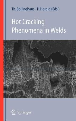 Hot Cracking Phenomena in Welds by Thomas Böllinghaus