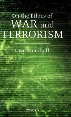 On the Ethics of War and Terrorism. the Oxford-Leverhulme Programme on the Changing Character of War.