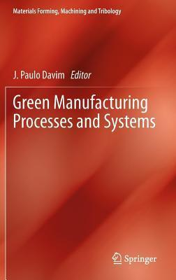Green Manufacturing Processes and Systems