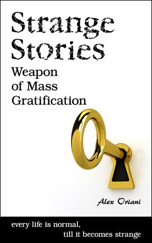 Strange Stories - Weapon of Mass Gratification