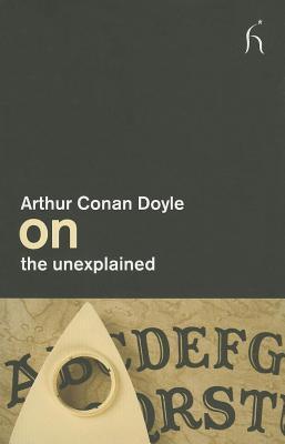 on the unexplained doyle arthur conan