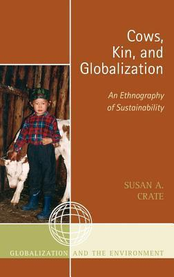 Cows, Kin, and Globalization: An Ethnography of Sustainability