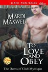 To Love and Obey (The Doms of Club Mystique, #1)
