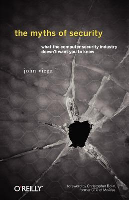 Myths of Security: What the Computer Security Industry Doesn't Want You to Know