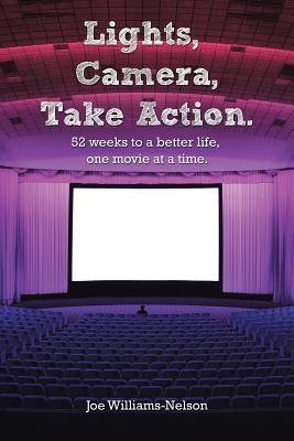 Lights, Camera, Take Action: Fifty-Two Weeks to a Better Life, One Movie at a Time