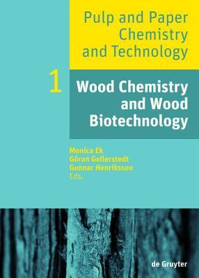 Pulp and Paper Chemistry and Technology. Volume 1: Wood Chemistry and Wood Biotechnology