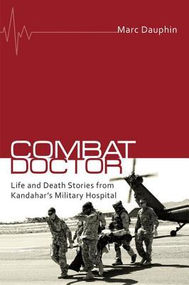 combat-doctor-life-and-death-stories-from-kandahar-s-military-hospital