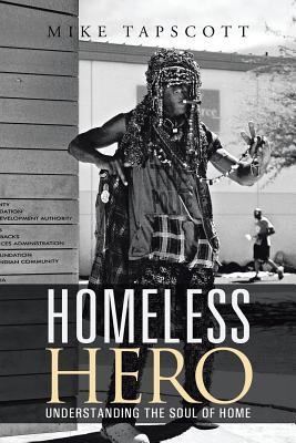 Homeless Hero: Understanding the Soul of Home