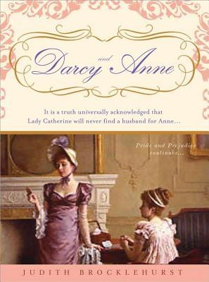 Descargar Darcy and anne: it is a truth universally acknowledged that lady catherine will never find a husband for anne... epub gratis online Judith Brocklehurst