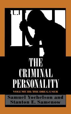 Criminal Personality: The Drug User