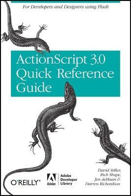 ActionScript 3.0 Quick Reference Guide: For Developers and Designers Using Flash, The: For Developers and Designers Using Flash Cs4 Professional