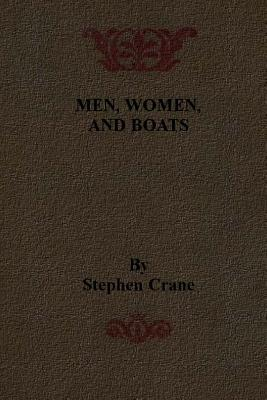 Men, Women, and Boats: The Open Boat and Other Tales of Adventure (1898)