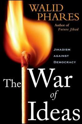 War of Ideas: Jihadism Against Democracy