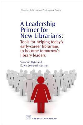 Leadership Primer for New Librarians