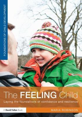 Feeling Child: Laying the Foundations of Confidence and Resilience