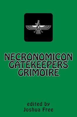 Necronomicon Gatekeepers Grimoire: Magick of the Necronomicon